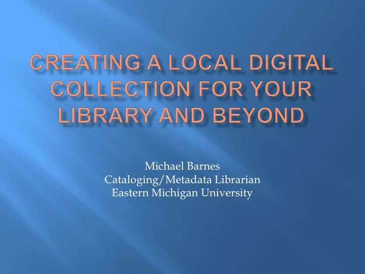 Creating a Digital Collection For Your Library