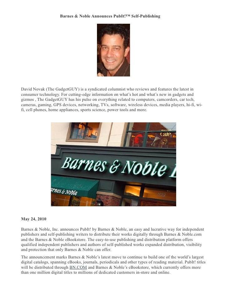Barnes & Noble Announces PubIt!™ Self-Publishing �     David Novak (The GadgetGUY) is a syndicated columnist who reviews a...