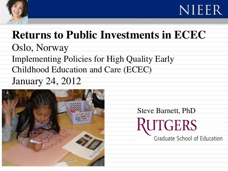 Returns to Public Investments in ECECOslo, NorwayImplementing Policies for High Quality EarlyChildhood Education and Care ...