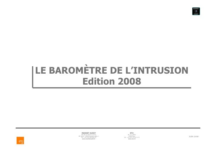 LE BAROMÈTRE DE L'INTRUSION         Edition 2008                MARKET AUDIT                            ETO            78C...