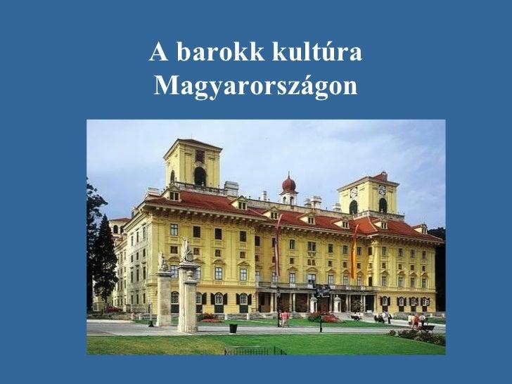 A barokk kultúra Magyarországon