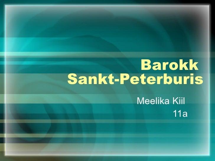 Barokk  Sankt-Peterburis Meelika Kiil  11a