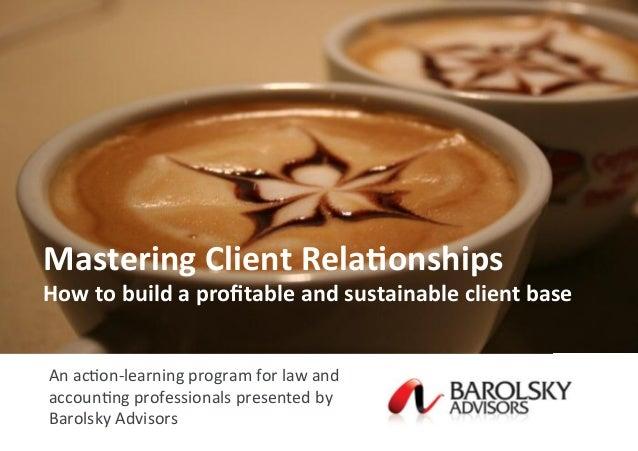 Barolsky Mastering Client Relationships