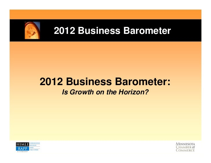 2012 Business Barometer2012 Business Barometer:    Is Growth on the Horizon?