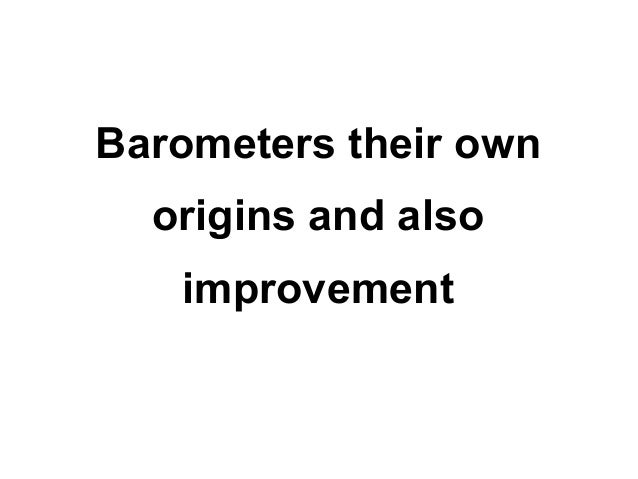 Barometers their own origins and also improvement