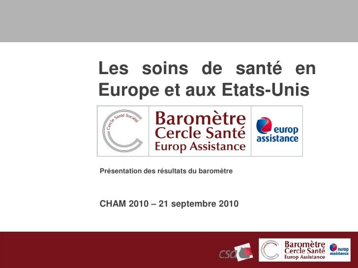 Les soins de santé en Europe et aux Etats-Unis    Présentation des résultats du baromètre    CHAM 2010 – 21 septembre 2010