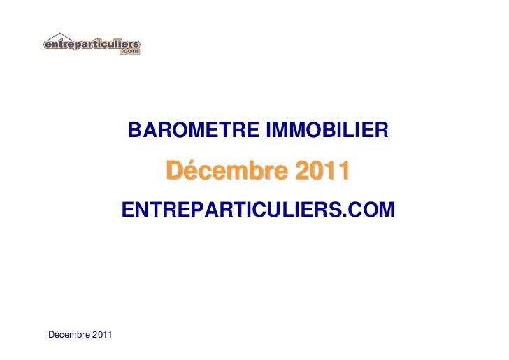 BAROMETRE IMMOBILIER                   Décembre 2011                ENTREPARTICULIERS.COMDécembre 2011