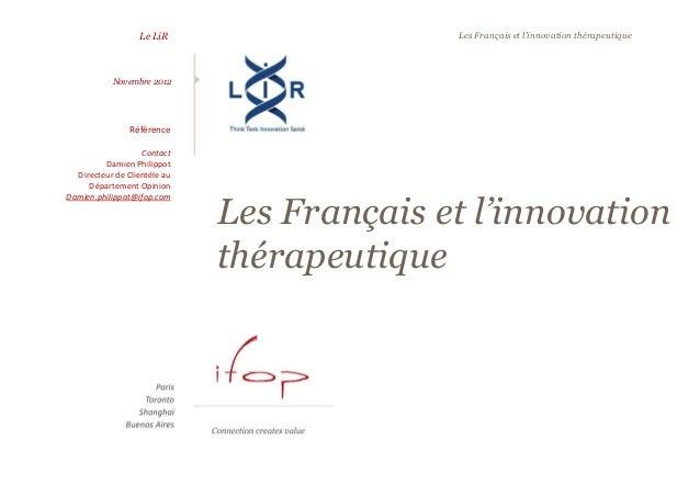 Le LiR Les Français et l'innovation thérapeutique Les Français et l'innovation thérapeutique Novembre 2012 Référence Conta...