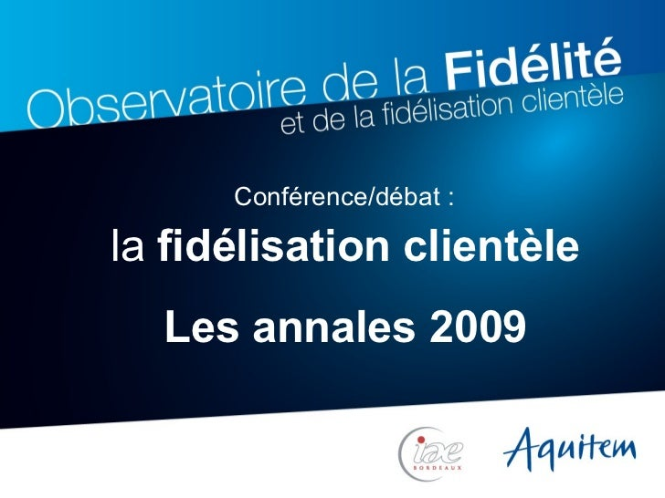 la  fidélisation clientèle Les annales 2009 Conférence/débat :