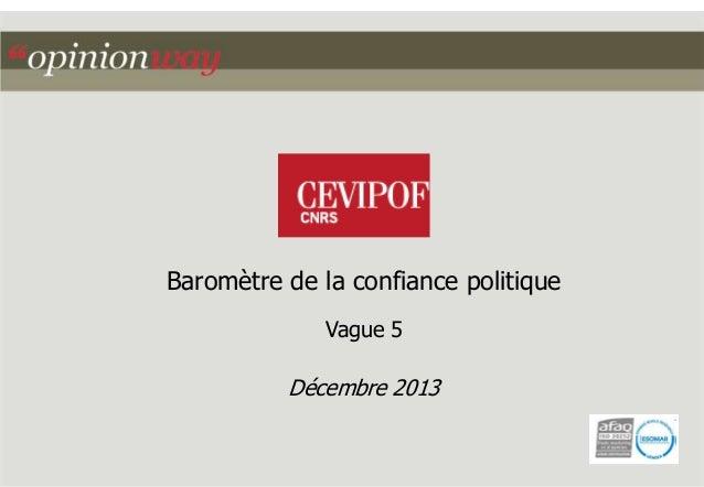 Baromètre Confiance CEVIPOF Vague 5 - Décembre 2013
