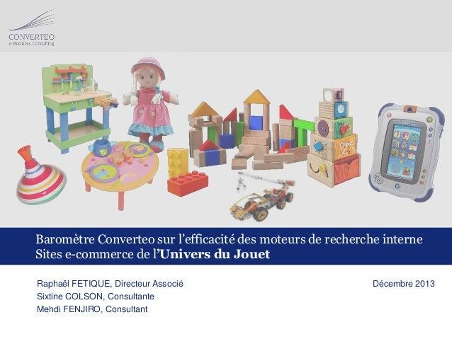 Baromètre Converteo sur l'efficacité des moteurs de recherche interne Sites e-commerce de l'Univers du Jouet Raphaël FETIQ...