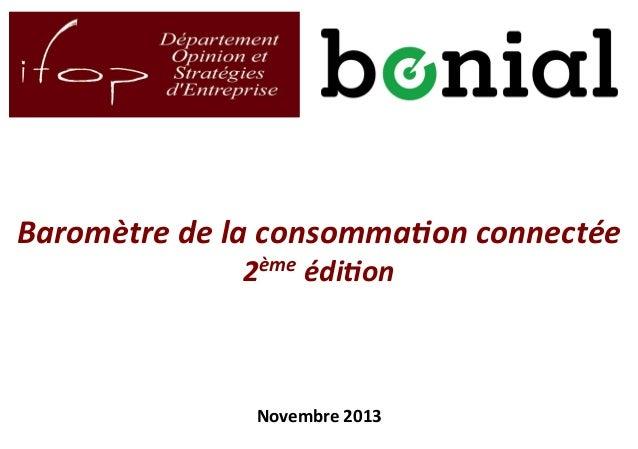 Baromètre de la consommation connectée - 2ème edition - IFOP - BONIAL - Novembre 2013