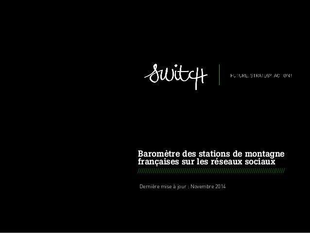 001 ISWITCH - METHODOLOGICAL OFFER FOR EIDER _ JULY 2012 Baromètre des stations de montagne françaises sur les réseaux soc...