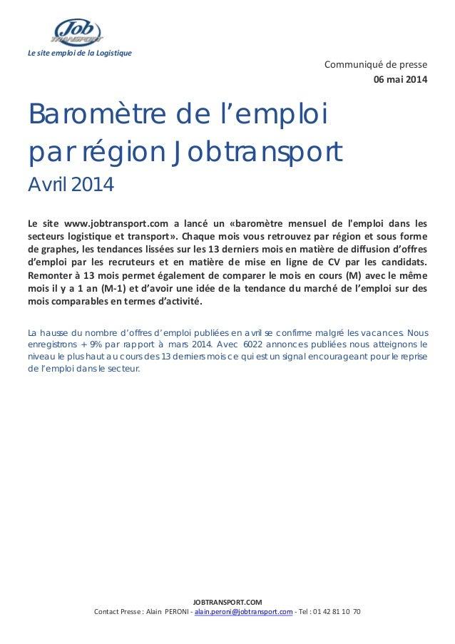 Le site emploi de la Logistique Communiqué de presse 06 mai 2014 Baromètre de l'emploi par région Jobtransport Avril 2014 ...