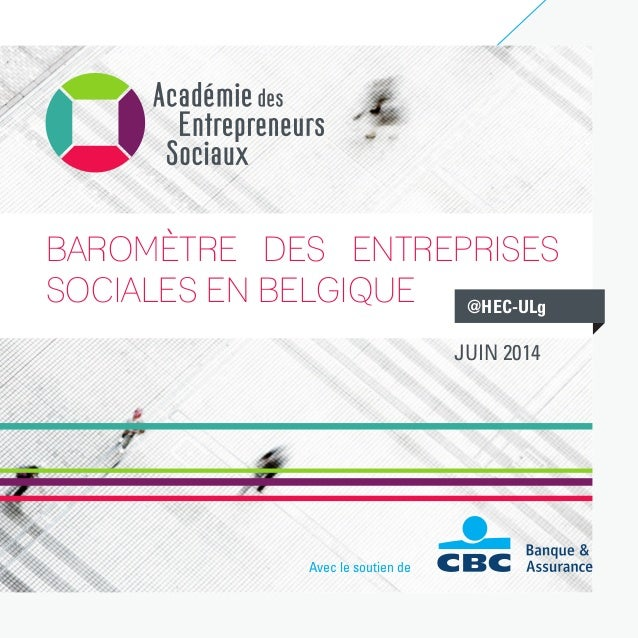 Avec le soutien de @HEC-ULg BAROMÈTRE DES ENTREPRISES SOCIALES EN BELGIQUE  JUIN 2014