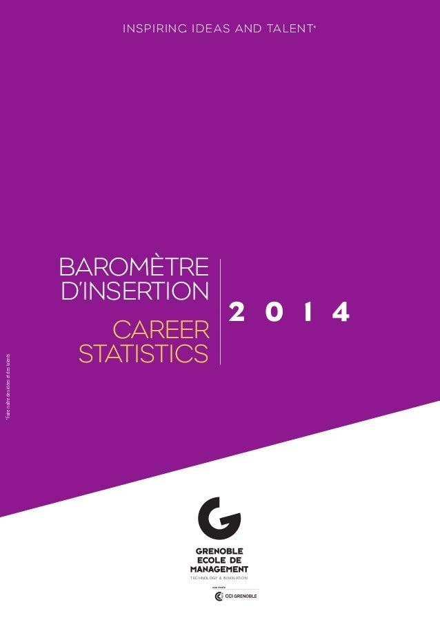 INSPIRING IDEAS A ND TALENT*  BAROMÈTRE  D'INSERTION  2 0 1 4  CAREER  STATISTICS  *Faire naître des idées et des talents ...