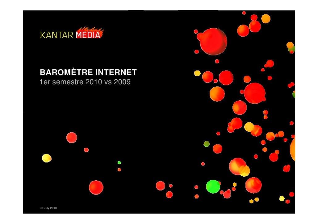 BAROMÈTRE INTERNET 1er semestre 2010 vs 2009     23 July 2010