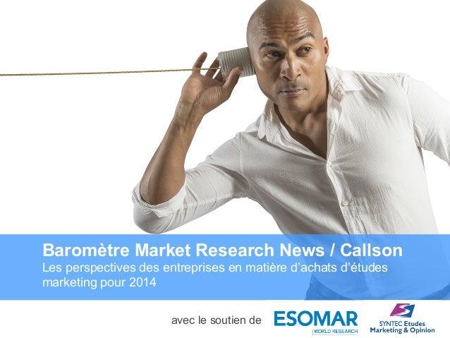 Privileged and confidential © 2006 Ipsos Insight Baromètre Market Research News / Callson Les perspectives des entreprises...