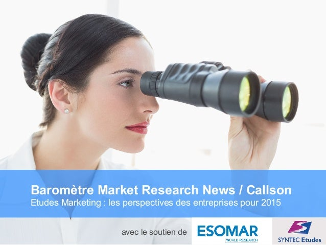 Privileged and confidential © 2006 Ipsos Insight Baromètre Market Research News / Callson Etudes Marketing : les perspecti...