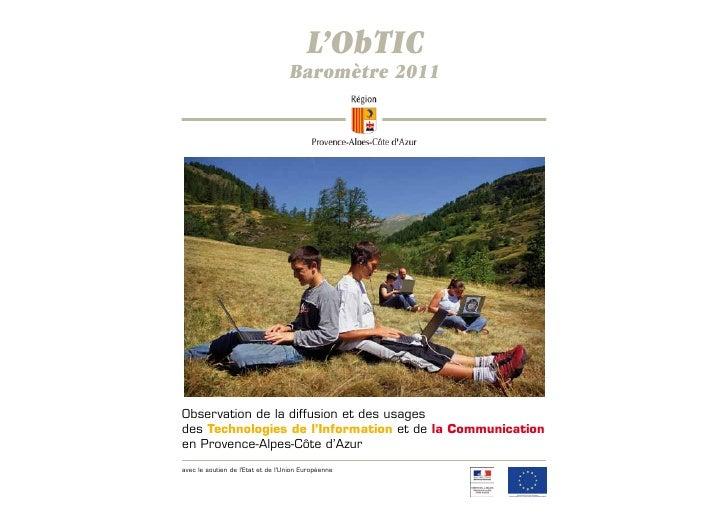 L'ObTIC                                   Baromètre 2011Observation de la diffusion et des usagesdes Technologies de l'Inf...