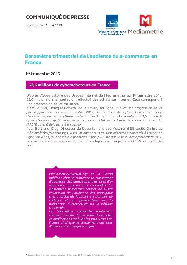 COMMUNIQUÉ DE PRESSEBaromètre trimestriel de l'audience du e-commerce enFrance1er trimestre 2013Levallois, le 16 mai 2013S...