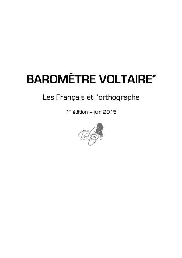BAROMÈTRE VOLTAIRE® Les Français et l'orthographe 1re édition – juin 2015