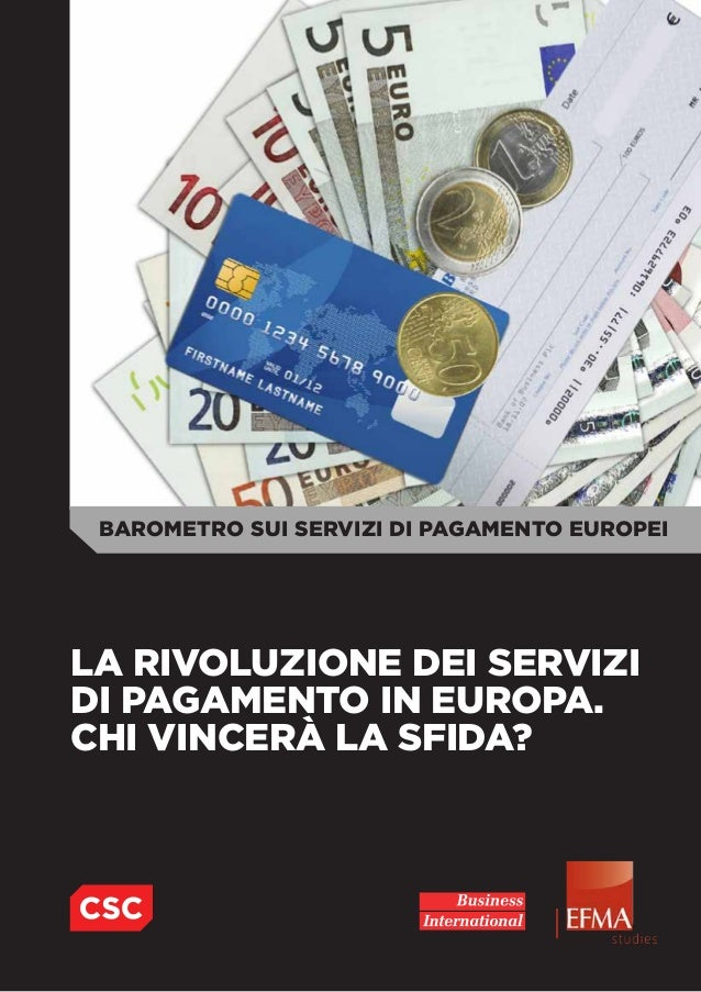 BAROMETRO SUI SERVIZI DI PAGAMENTO EUROPEILA RIVOLUZIONE DEI SERVIZIDI PAGAMENTO IN EUROPA.CHI VINCERà LA SFIDA?          ...