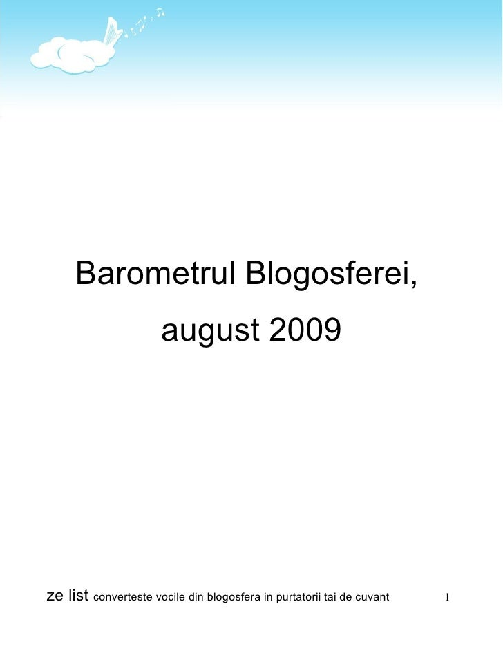 Barometrul Blogosferei,                        august 2009     ze list converteste vocile din blogosfera in purtatorii tai...
