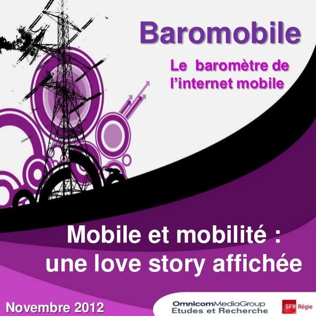Baromobile Le baromètre de l'internet mobile Novembre 2012 Mobile et mobilité : une love story affichée