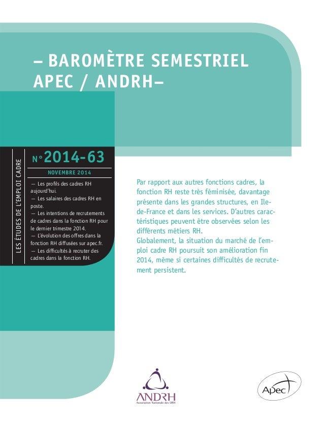 – BAROMÈTRE SEMESTRIEL  APEC / ANDRH–  Par rapport aux autres fonctions cadres, la  fonction RH reste très féminisée, dava...