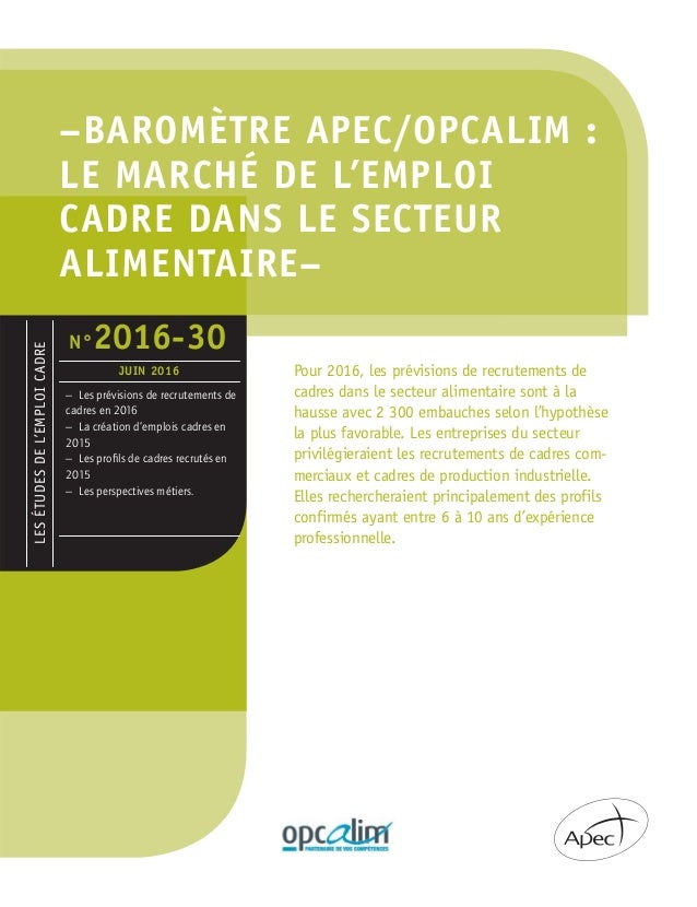 –BAROMÈTRE APEC/OPCALIM : LE MARCHÉ DE L'EMPLOI CADRE DANS LE SECTEUR ALIMENTAIRE– Pour 2016, les prévisions de recrutemen...