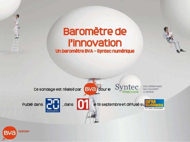 Baromètre de l'innovation Un baromètre BVA – Syntec numérique Ce sondage est réalisé par pour le Publié dans , dans le 19 ...