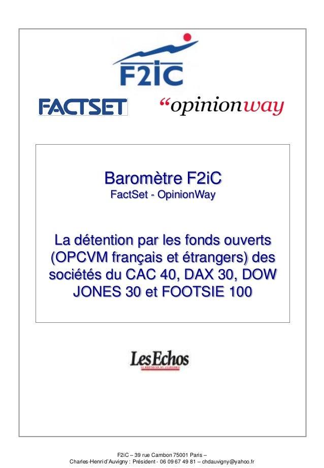Baromètre F2iC FactSet - OpinionWay  La détention par les fonds ouverts (OPCVM français et étrangers) des sociétés du CAC ...