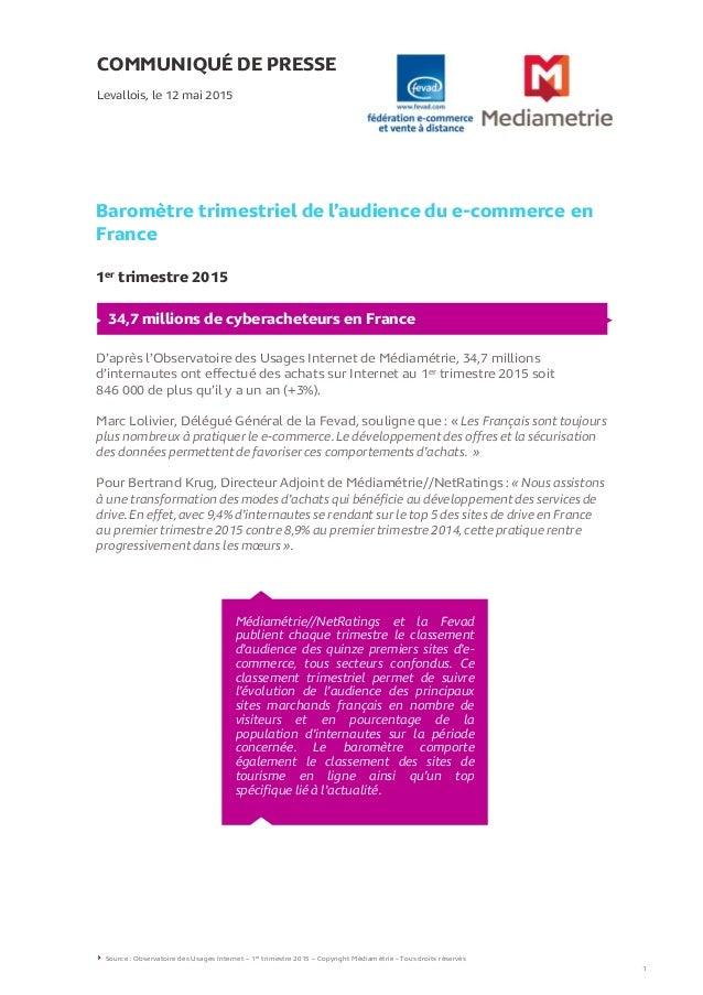 COMMUNIQUÉ DE PRESSE Baromètre trimestriel de l'audience du e-commerce en France 1er trimestre 2015 Levallois, le 12 mai 2...