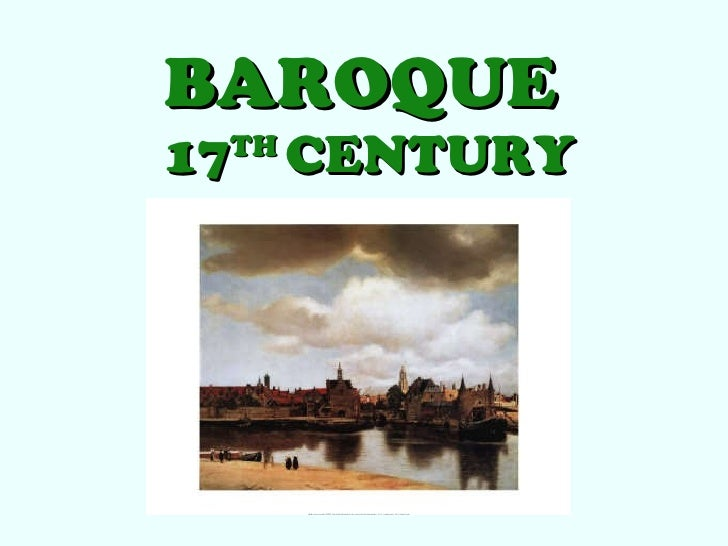 BAROQUE  17 TH  CENTURY