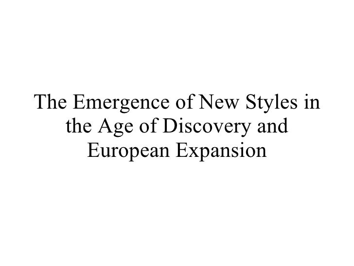 The Emergence of New Styles in the Age of Discovery and European Expansion