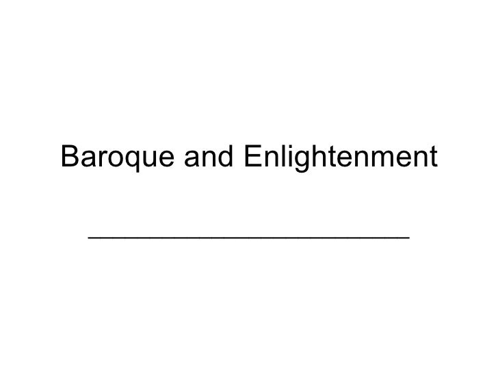 Baroque and Enlightenment __________________________