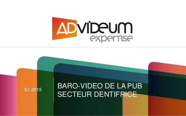 S1 2015 BARO-VIDEO DE LA PUB SECTEUR DENTIFRICE