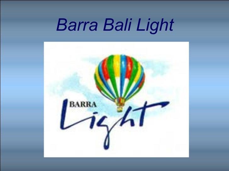 Barra Bali Light