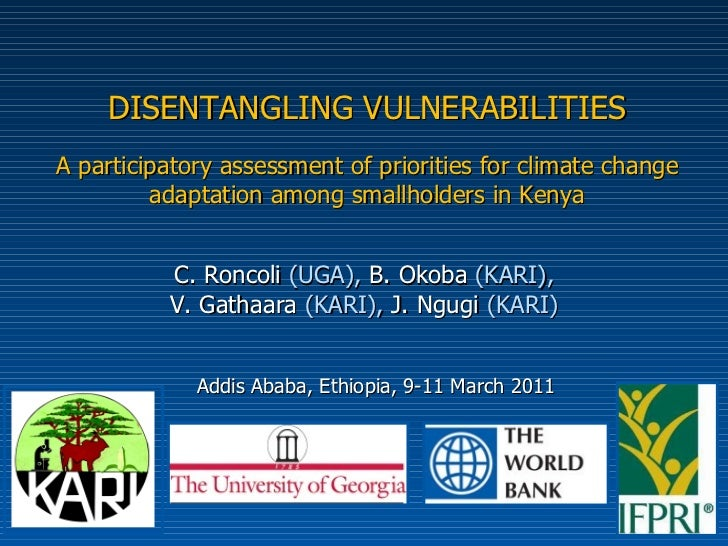 DISENTANGLING VULNERABILITIES A participatory assessment of priorities for climate change adaptation among smallholders in...