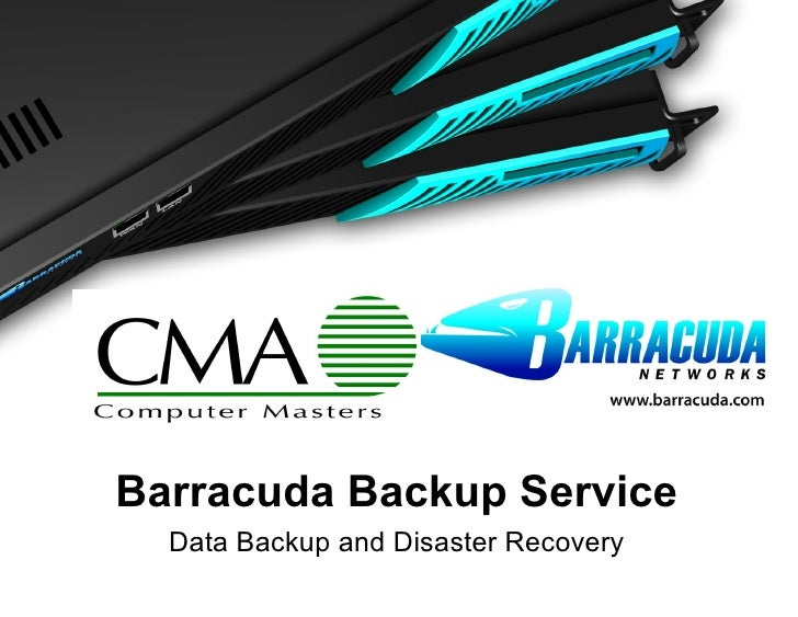 Barracuda Networks Confidential Barracuda Backup Service Data Backup and Disaster Recovery