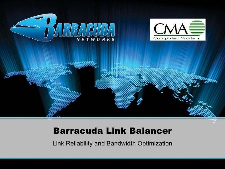 Barracuda Link Balancer Link Reliability and Bandwidth Optimization