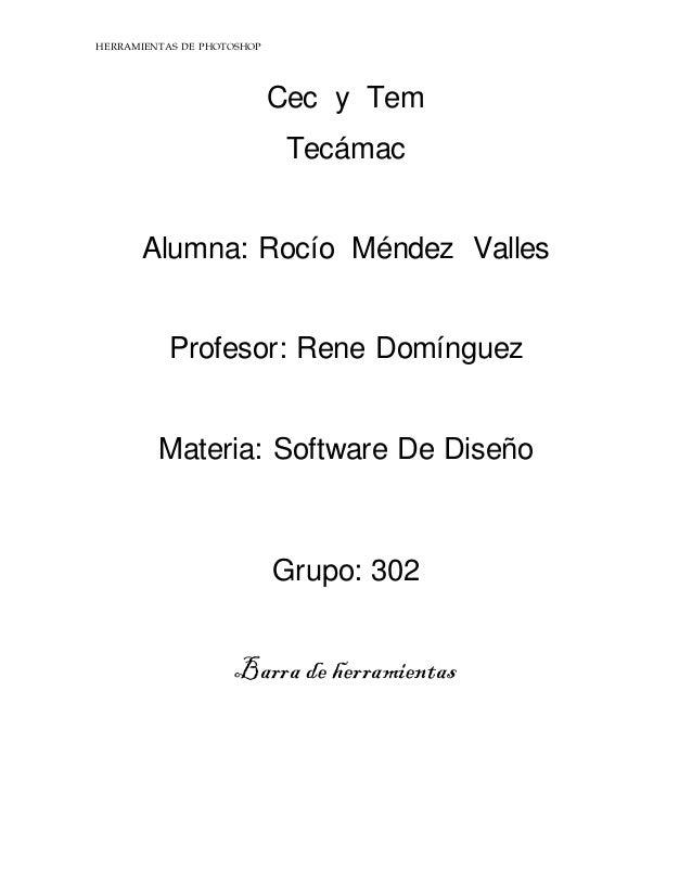 HERRAMIENTAS DE PHOTOSHOP                            Cec y Tem                             Tecámac      Alumna: Rocío Ménd...