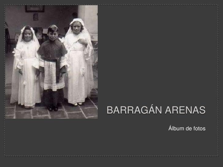 Barragán Arenas   <br />Álbum de fotos<br />