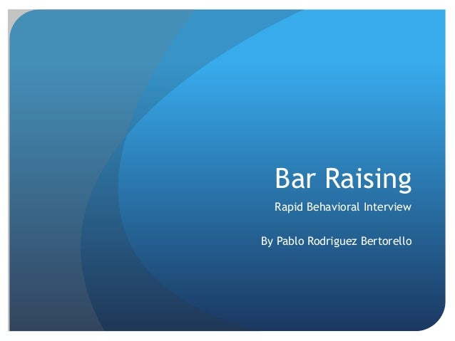Bar Raising: Rapid Behavioral Job Interviews