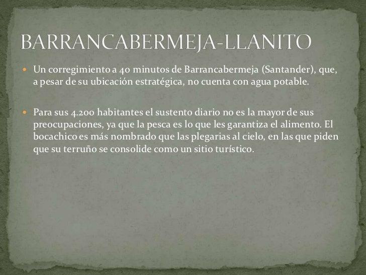  Un corregimiento a 40 minutos de Barrancabermeja (Santander), que,  a pesar de su ubicación estratégica, no cuenta con a...
