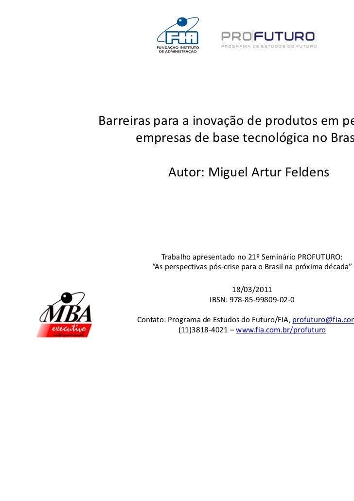 Barreiras para a inovação de produtos em pequenas       empresas de base tecnológica no Brasil              Autor: Miguel ...