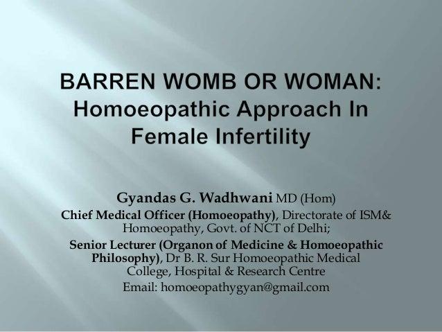 Gyandas G. Wadhwani MD (Hom) Chief Medical Officer (Homoeopathy), Directorate of ISM& Homoeopathy, Govt. of NCT of Delhi; ...