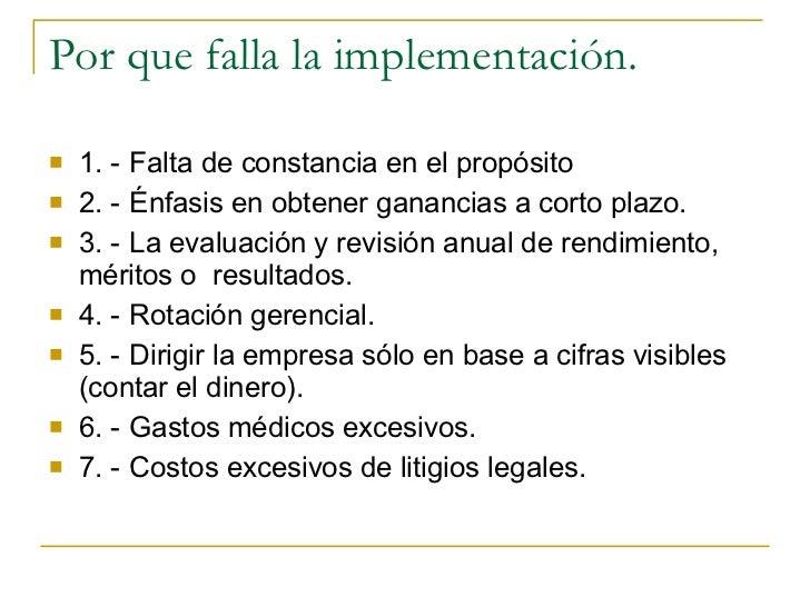 Por que falla la implementación. <ul><li>1. - Falta de constancia en el propósito </li></ul><ul><li>2. - Énfasis en obtene...