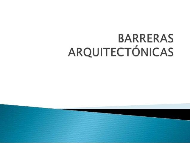 Barreras arquitect nicas 2013 for Barreras arquitectonicas